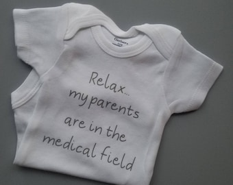 Relax My Parents Are In the Medical Field, Nurse Baby, Dentist Baby, Doctor Baby, Funny Baby, CRNA Baby, Anesthesiologist Baby, RN, Dr, MD