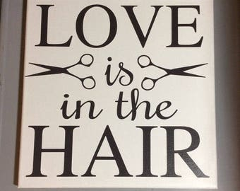 READY TO SHIP - Painted canvas sign - love is in the hair -  hairdresser sign