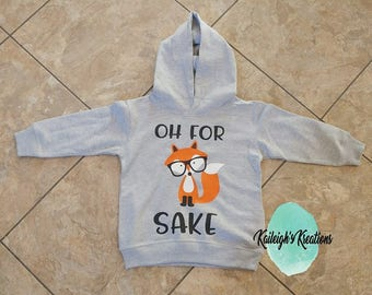 Oh For Fox Sake Toddler Hoodie