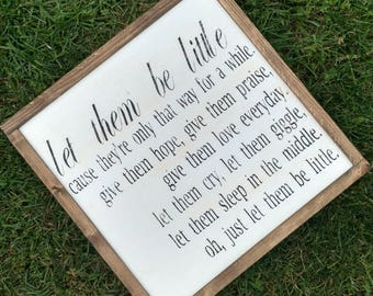 Let them be little - Rustic wood sign with wood trim - Black or white- Comes ready to hang - Nursery or Playroom decor
