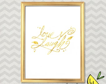 Positivity Art, Love and Laugh Quote, Gold Foil, Printable Art, Hand drawn, Positive Quotes, Printable Art Quotes, Love Quote,
