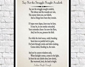 Say Not the Struggle Nought Availeth by Arthur Hugh Clough Poem Poetry Posters Motivating Poem Inspiring Poem Hopeful Poem