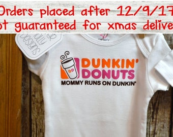 "Dunkin Donuts Baby Onesie, ""Mommy Runs on Dunkin"" Parody of Dunkin logo (unisex long sleeve or short sleeve bodysuit) [new mom gift]"