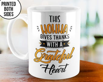 Nonna Thanksgiving, Nonna Gives Thanks, Thanksgiving Mug, Nonna Mug, Nonna Coffee Mug, Thanksgiving Gift, Gift for Nonna, Nonna Cup, Nonna