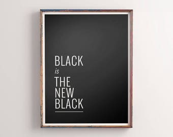 """Home Decor """"Black is the New Black"""" Printable Poster Black and White Wall Art Printable Typography Monochrome Wall Decor Digital Download"""