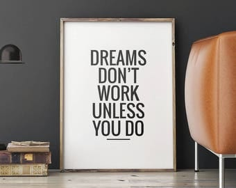 """Art Digital Print Poster """"Dreams don't work unless you do"""" Printable Art, Inspirational Quote Typography Motivational Wall Art *DIY PRINT*"""