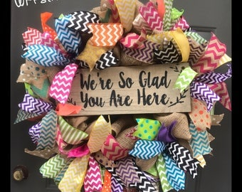 We're So Glad You Are Here Colorful/Summer Burlap Wreath!
