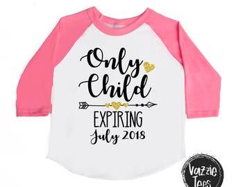 Only Child Shirt - Only Child Expiring Shirt - BIG Sister Shirt - Announcement Shirts - Only Child Expiring Shirt - Girls' Shirts