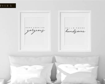 Good morning Gorgeous & Hello there Handsome Typography a4 Print duo set