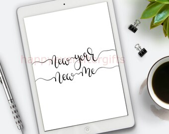 new year new me, new year printable, printable art - instant Download