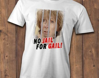 No jail for Gail T-Shirt, Coronation street gail tilsley, jail freedom campaign