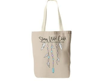 Stay Wild Child Tote Bag - Boho Tote Bag - Boho Bag - Bohemian Tote Bag - Hippie Tote Bag - Gypsy Bag - Bohemian Tote - Shopping Tote Bag