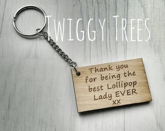 Wooden Thank you for being the best Lollipop lady  ever Keyring Gift Engraved Teacher