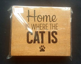 Home Is Where The Cat Is - Free Standing Wooden Pet Lover Cat Lover Gift House warming - House sign wooden plaque