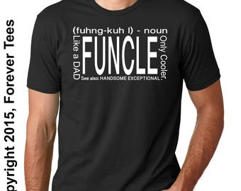 Funcle, Funcle shirt. Funcle Definition, Uncle Shirt, fashion funny. funcle Definition Shirt, Funny Shirt, Cooler Uncle shirt