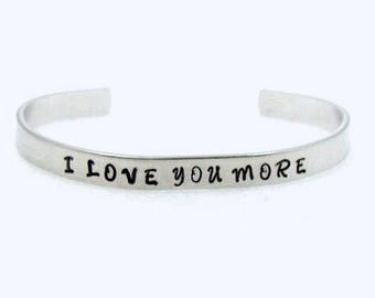 I love you more Hand Stamped Aluminum bracelet, Aluminum Cuff Bracelet, Hand Stamped Jewelry, Anniversary, gift for her, wedding, couple