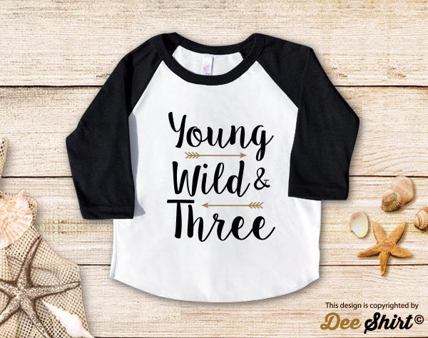 Third Birthday Shirt 3rd T Young Wild Three