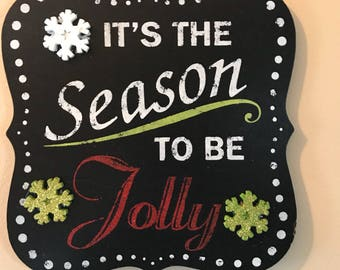 It's The Season To Be Jolly Sign