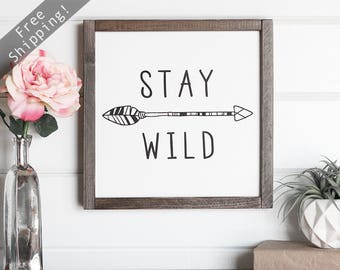 "Stay Wild Tribal Nursery Decor, Nursery Wall Art, Wood Arrow Decor,  Nursery Signs, Arrow Sign, Boho Decorations, 12"" x 12"""