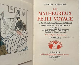 Le Malheureux Petit Voyage, 1936. Cheeky little French erotic novel, with Art Deco illustrations. Signed by illustrator.