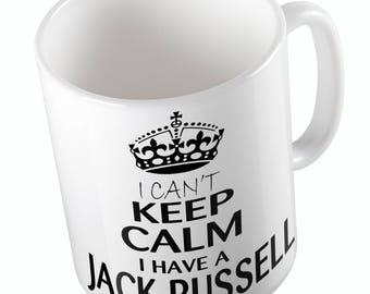 I Cant keep Calm I Have A JACK RUSSELL Mug