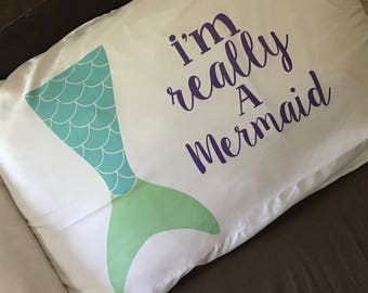 Custom Pillow Case, Mermaid Pillow Case, Mermaid Decor, I'm realy A mermaid Pillow Case, Mermaid Room Decor, Custom Mermaid room Decor