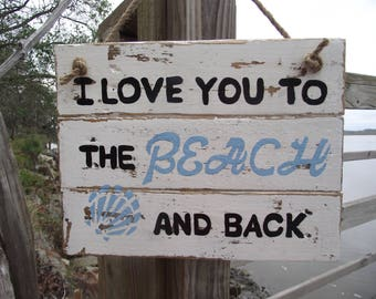 Beach Decor | I Love You to the Beach and Back sign | Beach sign | Rustic beach sign | Wood pallet sign | Distressed white beach pallet sign
