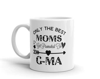 11 oz Coffee Mug:  Only The Best Moms Get Promoted To G-Ma, Awesome Gift for Grandma Nana Gigi Gaga