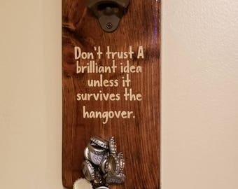 Alcohol hangover saying magnetic bottle opener/ customization available