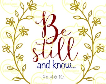 Be still and Know with laurels- Psalm 46:10- .svg, .dxf, .png- digital file for Cricut, Silhouette, plot cutter
