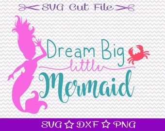 Mermaid SVG File / SVG Cut File / Dream Big Little Mermaid SVG / Mermaid Life svg / Beach svg