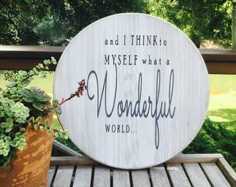 and I think to myself what a Wonderful World,Wood lazy susan,Louis Armstrong,farmhouse turntable,kitchen decor,shabby chic,wedding gift