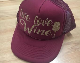 Live. Love. Wine - Trucker Hat