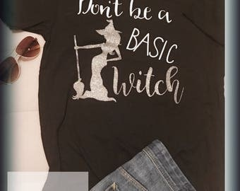 Dont be a basic witch halloween shirt