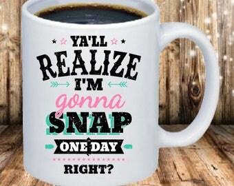 Gonna snap one day Coffee Mug