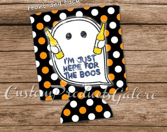 Halloween I'm Just Here For The Boos Can Cooler, Slip On Bottle Cooler, Wine Glass/Coffee Cup Cooler, Can Insulator/Hugger