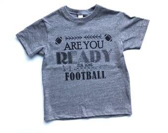 Are you Ready for some Football shirt/football shirt/kids football shirt/toddler football shirt/baby football shirt/football raglan/raglan