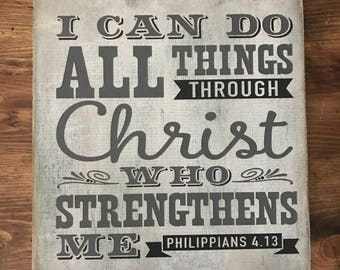 I Can Do All Things Through Christ Philippians 4:13 Sign
