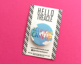 Keep your chin up pin badge - Positivity badge - Wellbeing badge - Support badge
