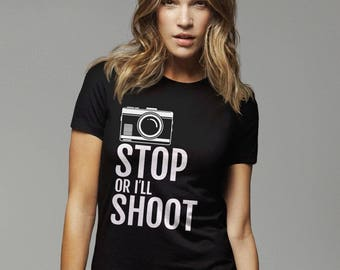Stop Or I'll Shoot funny photographer t-shirt