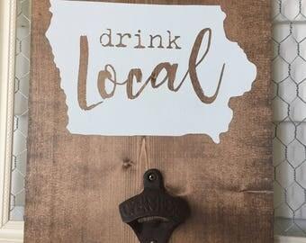 Drink Local Bottle Opener Wood Sign - Man Cave - Rustic Decor - Bar Decor