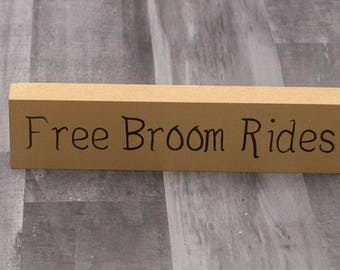 Free Broom Rides Wooden Sign | Window Sill Decor | Halloween Art | Halloween Witch Decor | Funny Gift | Halloween Fireplace Decor