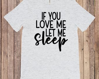 If you love me let me sleep Shirt let her sleep i woke up likd this flawless RBF tired as a mother Adult and children sizes available