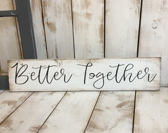 Better Together | Wooden Sign | Home Décor | Anniversary | Gift