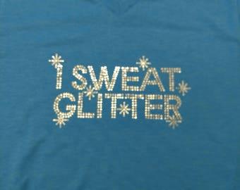 I sweat glitter  Rhinestone shirt