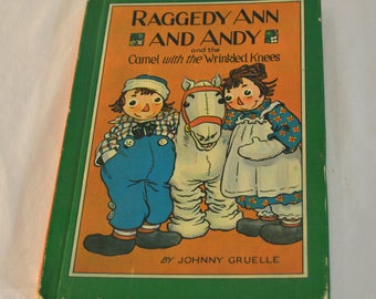 1960s Vintage Raggedy Ann & Andy and the Camel with the Wrinkled Knees Hardcover Book