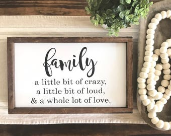 """Family - A Little Bit of Crazy, A Little bit of Loud, and a Whole Lot of Love (12""""x16"""")"""