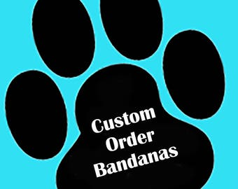 Custom Order Dog Bandanas