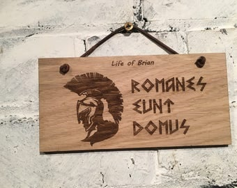 """Monty Python Life of Brian quote """"ROMANES EUNT DOMUS"""" . Wooden shabby chic plaque sign/gift/film/fan/wall hanging/memorabilia"""