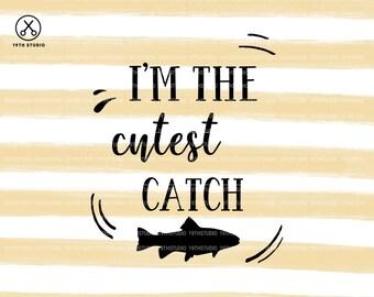 I'm The Cutest Catch - baby onesie - svg dxf eps png cut file - silhouette  - cricut - cutting machine